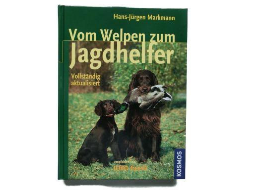Vom Welpen zum Jagdhelfer von Hans-Jürgen Markmann